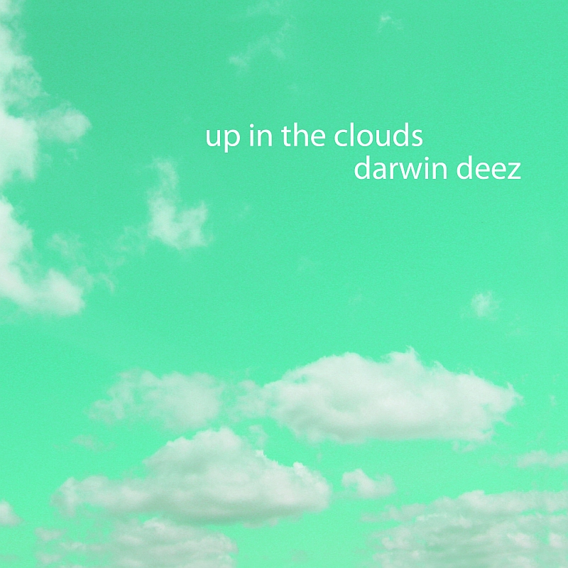 Darwin Deez : Up In The Clouds (Lucky040)