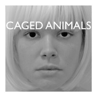 Caged Animals : Girls On Medication (Lucky045)