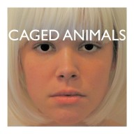 Caged Animals : Girls On Medication (Remixes) (Lucky045R)